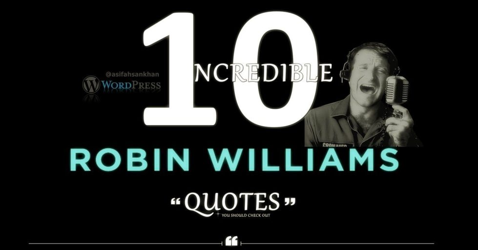 10 INCREDIBLE ROBIN WILLIAMS QUOTES - @asifahsankhan